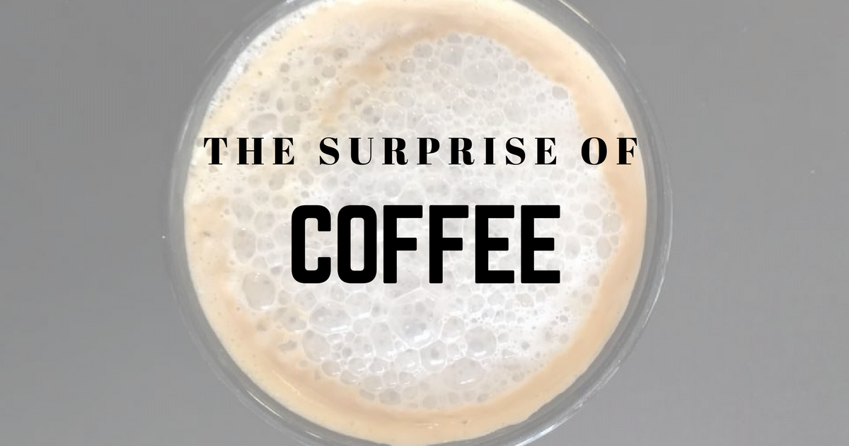 The Surprise of Coffee