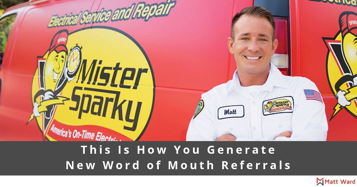 This Is How You Generate New Word of Mouth Referrals