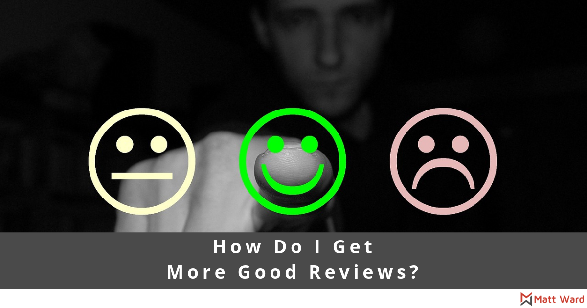 More Good Reviews - Online Reviews