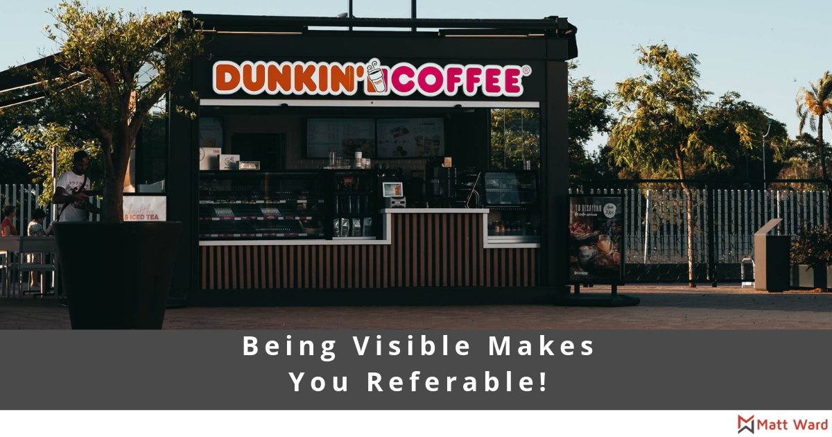 Being Visible Makes You Referable