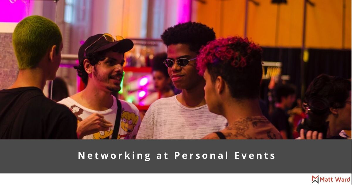 Networking at Personal Events