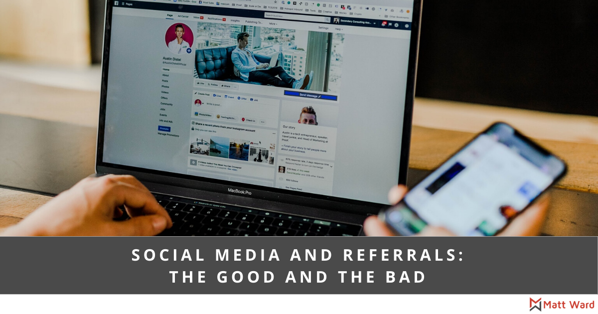 Social Media and Referrals: The Good and The Bad