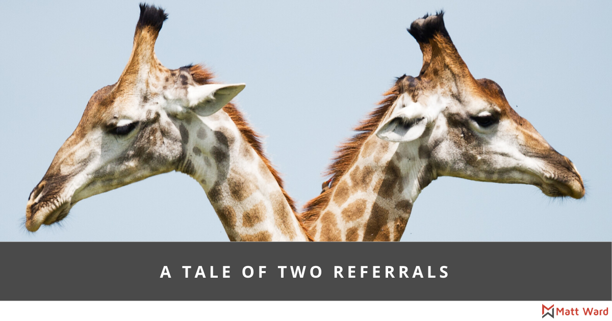 A Tale Of Two Referrals